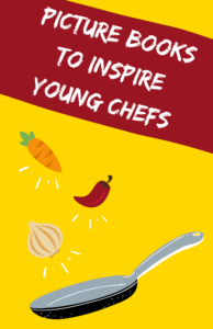 Picture Books for Young Chefs