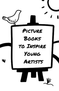 Picture Books for Young Artists